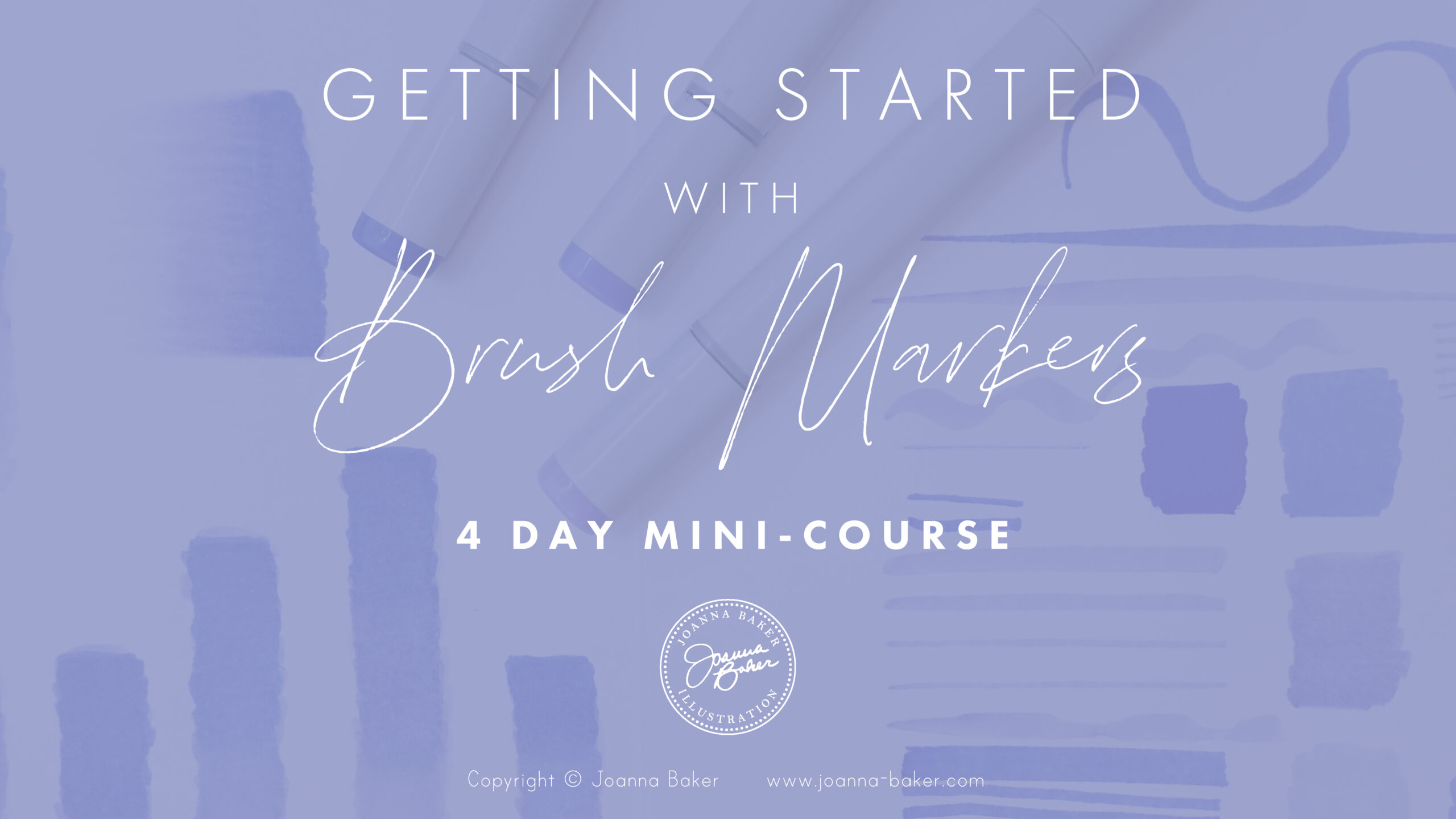 Getting Started with Brush Markers Mini Course by Joanna Baker